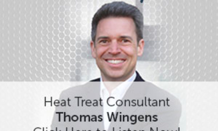 Heat Treat Radio:  Megatrends with Thomas Wingens