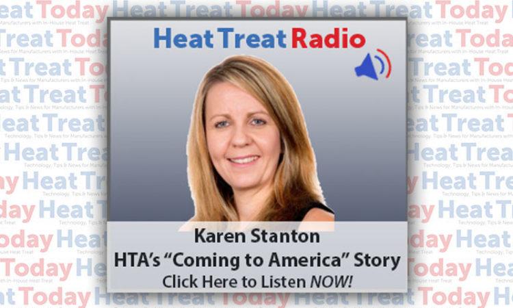 """Heat Treat Radio: Karen Stanton and HTA's """"Coming to America"""" Story"""