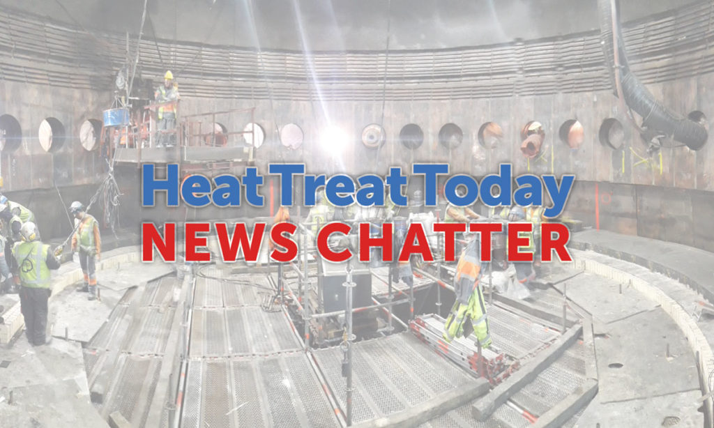 Heat Treat Today News Chatter: 15+ Quick News Items To Keep You Current