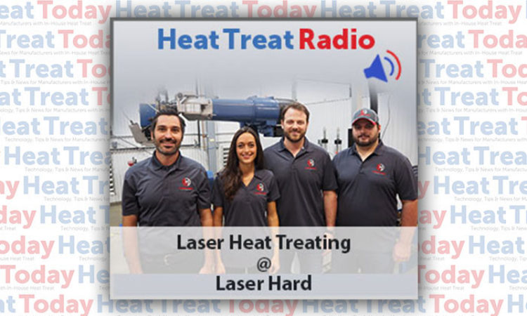 Heat Treat Radio: Laser Heat Treating at Laser Hard