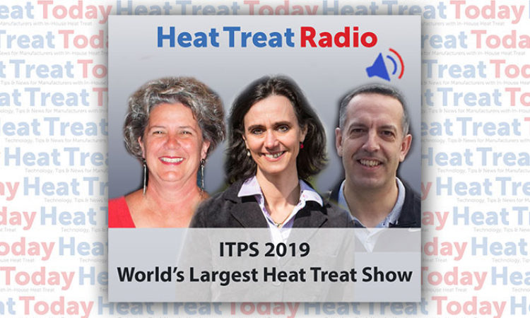 Heat Treat Radio: ITPS and ThermProcess 2019