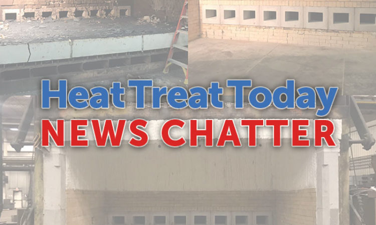 News Chatter: 15 Quick Heat Treat News Items to Keep You Current
