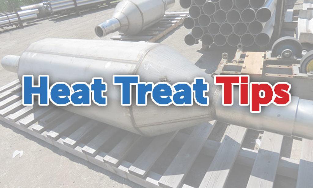 Heat Treat Tips: Alloy Fabrications