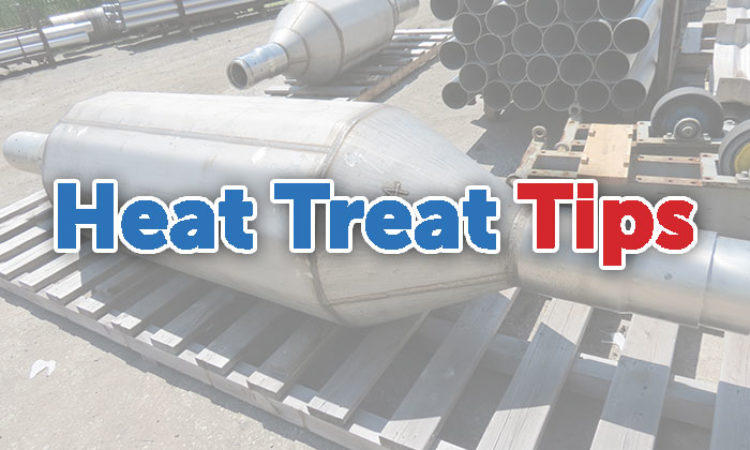 Heat Treat Tips: Alloy Fabrications