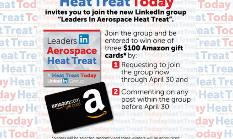 Leaders in Aerospace Heat Treat LinkedIn Group: Join, Comment for a Chance to Win $100 Amazon Gift Card